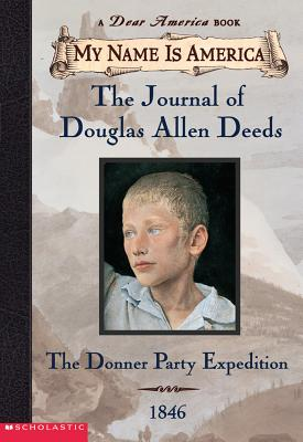 Image for The Journal of Douglas Allen Deeds : The Donner Party Expedition, 1846  (My Name Is America)