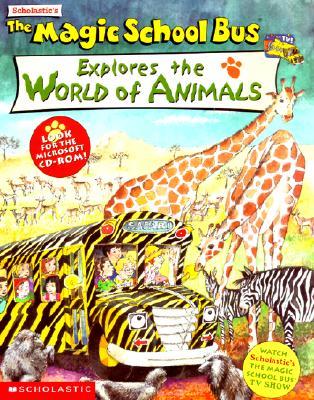 Image for Explores the World of Animals (Magic School Bus)