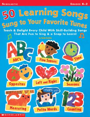 Image for 50 Learning Songs Sung To Your Favorite Tunes: Teach & Delight Every Child With Skill-Building Songs That Are Fun to Sing & a Snap to Learn!