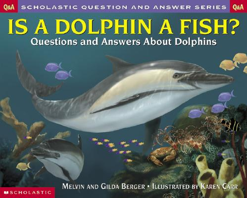Image for Is a Dolphin a Fish? Scholastic Q & A (Scholastic Question & Answer) (Scholastic Question & Answer)