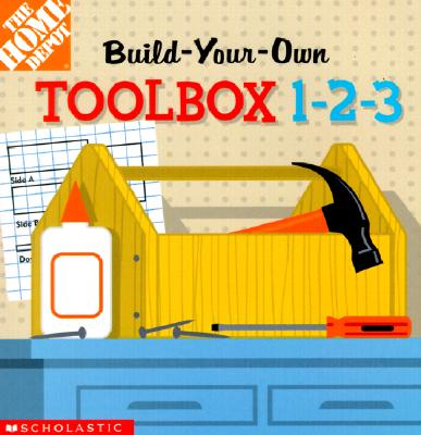 Image for Build-Your-Own Toolbox 1-2-3! (Home Depot Build-Your-Own 1-2-3)