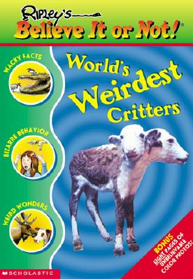 Image for World's Weirdest Critters (Ripley's Believe It Or Not!)