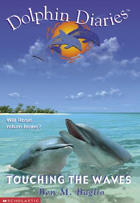 Image for Touching The Waves (Dolphin Diaries #2)