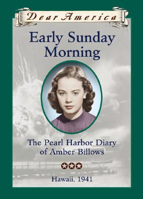 Image for EARLY SUNDAY MORNING  The Pearl Harbor Diary of Amber Billows, Hawaii 1941
