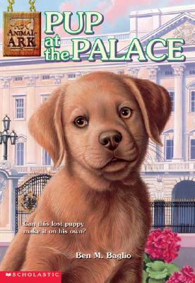 Image for Pup at the Palace (Animal Ark Series #30)