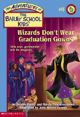 Image for Wizards Don't Wear Graduation Gowns #45 (The Adventures Of The Bailey School Kids) (The Adventures Of The Bailey School Kids)