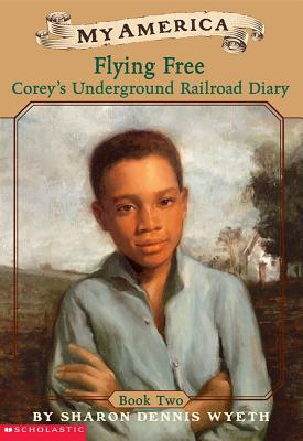 Image for Flying Free: Corey's Underground Railroad Diary, Book Two (My America)