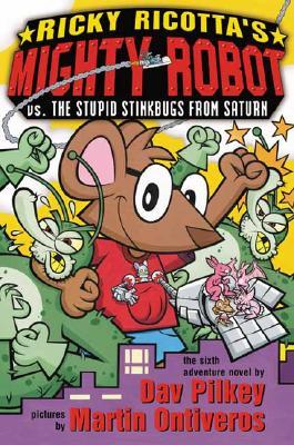 Ricky Ricotta's Mighty Robot Vs. Stupid Stinkbug From Saturn #06, Dav Pilkey