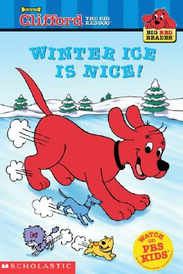 Image for Winter Ice Is Nice! (Clifford the Big Red Dog) (Big Red Reader Series)
