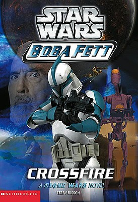 "Star Wars: Boba Fett #2: Crossfire, ""Bisson, Terry"""