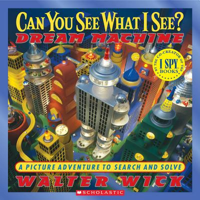 Can You See What I See? Dream Machine: Picture Puzzles to Search and Solve, Wick, Walter
