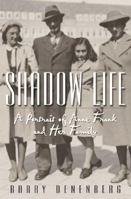 Image for Shadow Life : A Portrait Of Anne Frank And Her Family