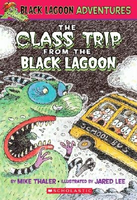 Image for The Class Trip from the Black Lagoon (Black Lagoon Adventures, No. 1)