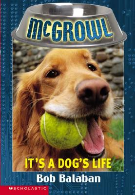 Image for It's a Dog's Life (McGrowl, No. 2)