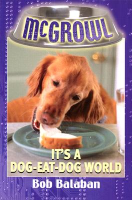 Image for It's a Dog-Eat-Dog World (McGrowl, No. 5)
