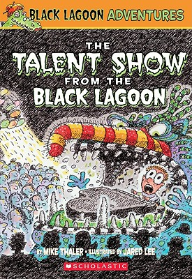 The Talent Show from the Black Lagoon (Black Lagoon Adventures, No. 2), Mike Thaler