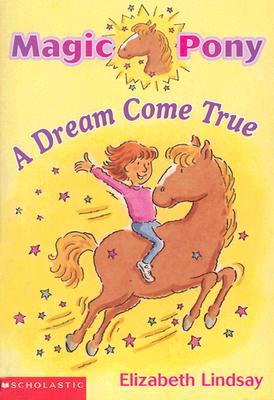 Image for A Dream Come True (Magic Pony, Vol, 1)
