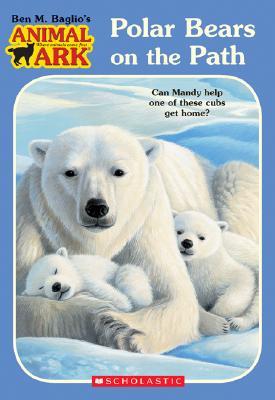 Polar Bears on the Path  (Animal Ark # 37), Ben M Baglio
