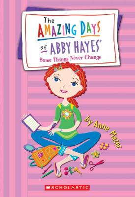 Image for Some Things Never Change (The Amazing Days of Abby Hayes)