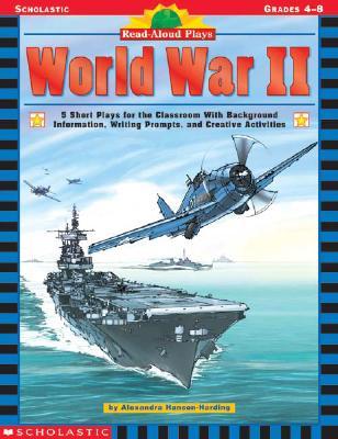 Read-aloud Plays: World War Ii, Hanson-Harding, Alexandra