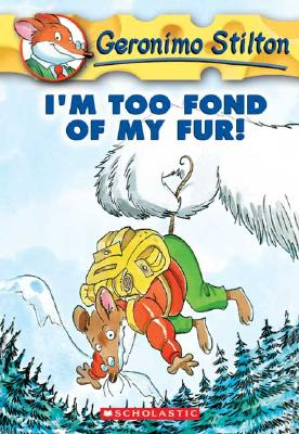 Image for I'm Too Fond of My Fur! (Geronimo Stilton #4)