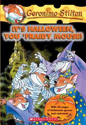 Image for It's Halloween, You 'Fraidy Mouse! (Geronimo Stilton, No. 11)
