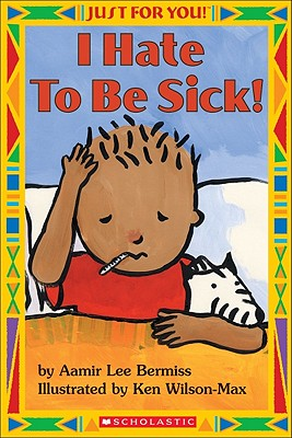Image for I HATE TO BE SICK!