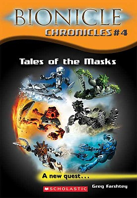 Bionicle Chronicles #4: Tales of the Masks, Farshtey, Greg