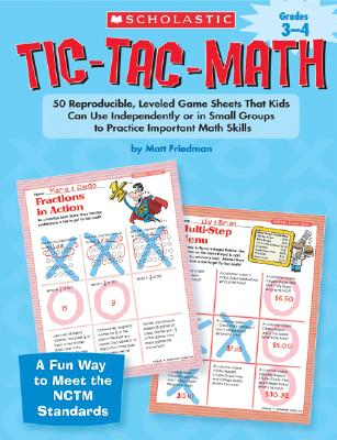 Image for Grades 3-4: 50 Reproducible, Leveled Game Sheets That Kids Can Use Independently or in Small Groups to Practice Important Math Skills (Tic-Tac-Math)