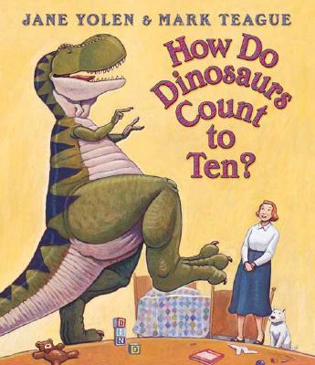 How Do Dinosaurs Count To Ten?, Yolen, Jane