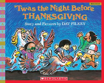 'Twas the Night Before Thanksgiving (Scholastic Bookshelf), Pilkey, Dav; Pilkey, Dav