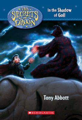 In the Shadow of Goll (The Secrets of Droon), Abbott, Tony