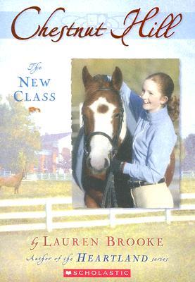 """""""The New Class (Chestnut Hill, Book 1)"""", """"Brooke, Lauren"""""""