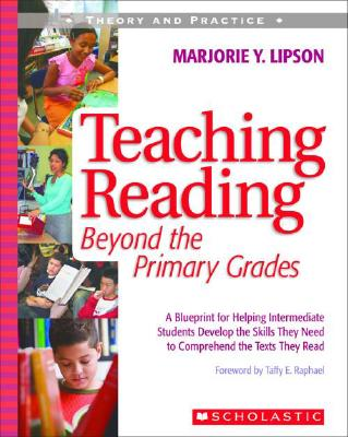 Image for Teaching Reading Beyond the Primary Grades: A Blueprint for Helping Intermediate Students Develop the Skills They Need to Comprehend the Texts They Read (Theory and Practice)