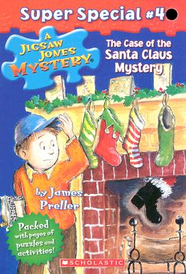 The Case of the Santa Claus Mystery (Jigsaw Jones Mystery Super Special, No. 4), James Preller