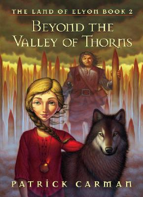 Image for Beyond the Valley of Thorns-The Land of Elyon Book 2