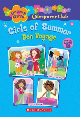 Image for Groovy Girls Sleepover Club #8:: Girls of Summer: Bon Voyage (Groovy Girls Sleepover Club)