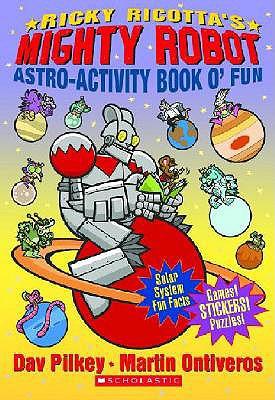 Ricky Ricotta's Mighty Robot Astro-Activity Book O' Fun, Dav Pilkey