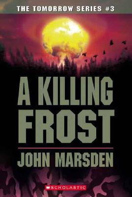 Image for A Killing Frost (The Tomorrow Series #3)