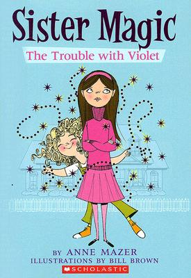 Image for Trouble With Violet (Sister Magic)