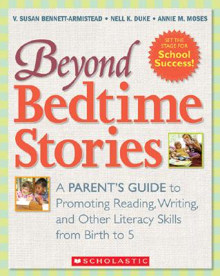 Image for Beyond Bedtime Stories: A Parent's Guide to Promoting Reading, Writing, and Other Literacy Skills from Birth to 5
