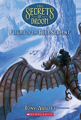 Image for The Secrets of Droon #33: Flight of the Blue Serpent