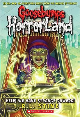 Image for Goosebumps HorrorLand #10: Help! We Have Strange Powers!