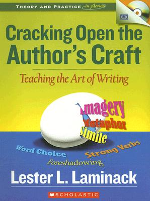 Image for Cracking Open the Author's Craft: Teaching the Art of Writing (Theory and Practice in Action)