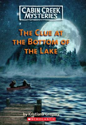 Image for The Clue At The Bottom Of The Lake (Cabin Creek Mysteries)