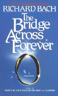 Image for The Bridge Across Forever: A Lovestory