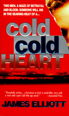 Image for Cold, Cold Heart:  Two Men, a Maze of Betrayal and Blood, Someone Will Die in the Searing Heat of a Cold, Cold Heart