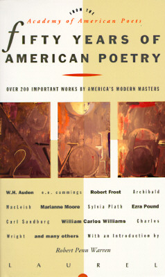 Fifty Years of American Poetry: Over 200 Important Works by America's Modern Masters, Academy Of American Poets