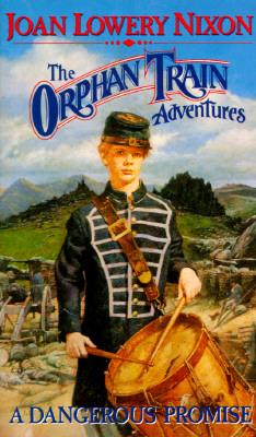 A Dangerous Promise (Orphan Train Adventures), Joan Lowery Nixon
