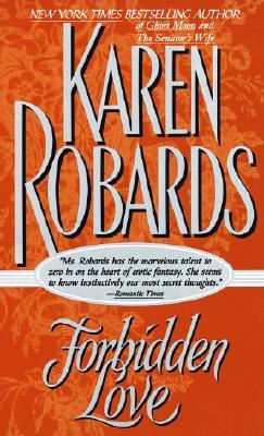 Forbidden Love (Dell Historical Romance), Karen Robards